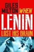 When Lenin Lost His Brain: Fascinating Footnotes from History