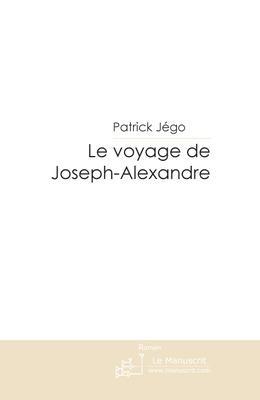 Le voyage de Joseph-Alexandre