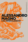 Alessandro Magno e gli imperi ellenistici