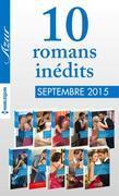 10 romans inédits Azur + 1 gratuit (nº3625 à 3624 - septembre 2015: Harlequin collection Azur