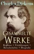 Gesammelte Werke: Romane + Erzählungen + Reiseberichte + Biografie (27 Titel in einem Buch - Vollständige deutsche Ausgaben)