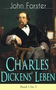 Charles Dickens' Leben: Band 1 bis 3