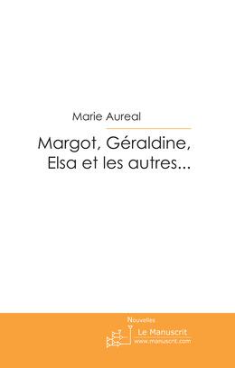 Margot, Géraldine, Elsa et les autres...