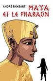 Maya et le pharaon
