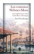 Los contratos Webster-Mora y las implicaciones sobre Costa Rica y Nicaragua