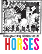Horses Coloring Book - Bring The Classics To Life