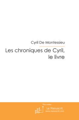 Les chroniques de Cyril, le livre.