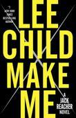 Make Me (with bonus short story Small Wars): A Jack Reacher Novel