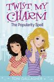 Twist My Charm: The Popularity Spell
