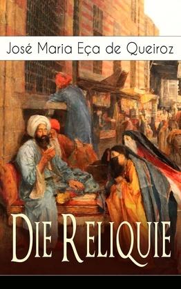 Die Reliquie (Vollständige deutsche Ausgabe)