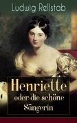 Henriette oder die schöne Sängerin (Vollständige Ausgabe)