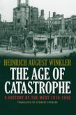 The Age of Catastrophe: A History of the West 1914¿1945