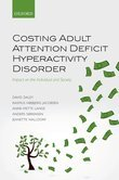 Costing Adult Attention Deficit Hyperactivity Disorder: Impact on the Individual and Society