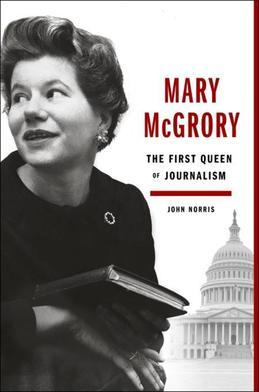 Mary McGrory: The Trailblazing Columnist Who Stood Washington on Its Head