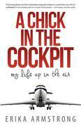 A Chick in the Cockpit: My Life Up in the Air