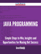 Java Programming - Simple Steps to Win, Insights and Opportunities for Maxing Out Success