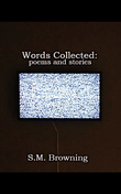 Words Collected:: poems and stories