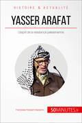 Yasser Arafat et l'esprit de la résistance palestinienne