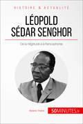 Léopold Sédar Senghor, le poète président