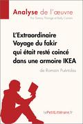 L'Extraordinaire Voyage du fakir qui était resté coincé dans une armoire Ikea de Romain Puértolas