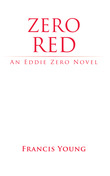 Zero Red - An Eddie Zero Novel
