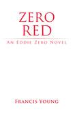Zero Red - An Eddie Zero Novel