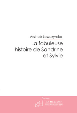 La fabuleuse histoire de Sandrine et Sylvie
