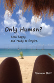 Only Human? Born happy and ready to forgive
