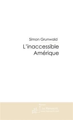 L'inaccessible Amérique