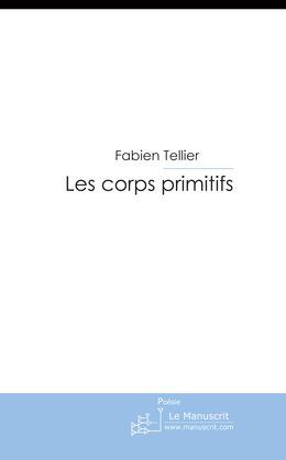 Les Corps primitifs