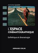 L'espace cinématographique - Esthétique et dramaturgie: Esthétique et dramaturgie