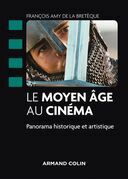 Le Moyen Âge au cinéma - Panorama historique et artistique: Panorama historique et artistique