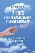 7 lois pour se reconstruire et aimer a nouveau: La voie spirituelle du divorce