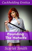Pounding The Hotwife
