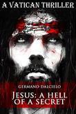 Jesus: A hell of a secret (A Vatican Thriller)