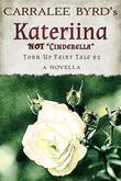 "Katariina: NOT ""Cinderella"""