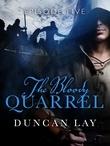 The Bloody Quarrel: Episode 5