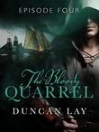 The Bloody Quarrel: Episode 4