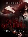 The Bloody Quarrel: Episode 1