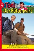 Toni der Hüttenwirt 56 - Heimatroman