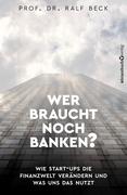Wer braucht noch Banken?