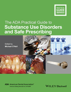 The ADA Practical Guide to Substance Use Disorders and Safe Prescribing