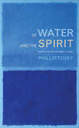 Of Water and the Spirit: Baptism and Mission in the Christian tradition