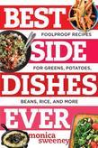 Best Side Dishes Ever: Foolproof Recipes for Greens, Potatoes, Beans, Rice, and More (Best Ever)