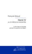 Henri IV ou la tolérance assassinée