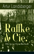 Raffke & Cie. - Die neue Gesellschaft (Vollständige illustrierte Ausgabe)