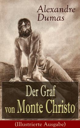 Der Graf von Monte Christo (Illustrierte Ausgabe)