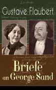 Gustave Flaubert: Briefe an George Sand (Vollständige deutsche Ausgabe)