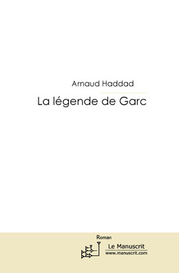 La légende de Garc