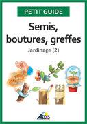 Semis, boutures, greffes